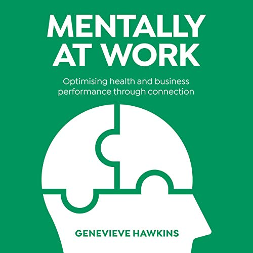Mentally at Work: Optimising Health and Business Performance Through Connection