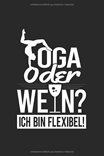 Yoga Oder Wein Ich Bin Flexibel: Notizbuch, Journal, Tagebuch, 120 Seiten, ca. DIN A5, liniert