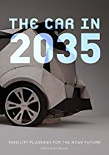 The Car in 2035: Mobility Planning for the near Future