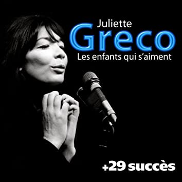 Les enfants qui s'aiment + 29 succès de Juliette Greco (Chanson française)