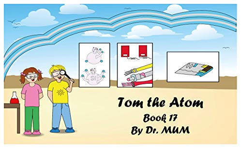 Tom the Atom, Book 17: Not Narrated (English Edition)