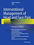 Interventional Management of Head and Face Pain: Nerve Blocks and Beyond - Samer N. Narouze