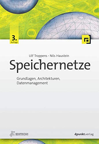 Speichernetze: Grundlagen, Architekturen, Datenmanagement (iX-Edition)