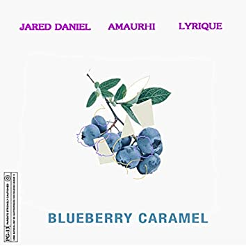 Blueberry Caramel (feat. Lyrique)