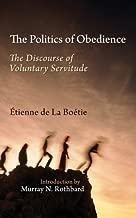 The Politics of Obedience: The Discourse of Voluntary Servitude by Etienne de la Boetie (2015-05-14)
