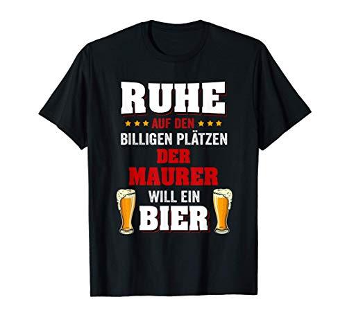 Herren Der Maurer Will Ein Bier Lustiger Spruch Bauarbeiter Job T-Shirt