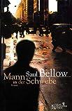 Der Mann in der Schwebe: Roman - Saul Bellow