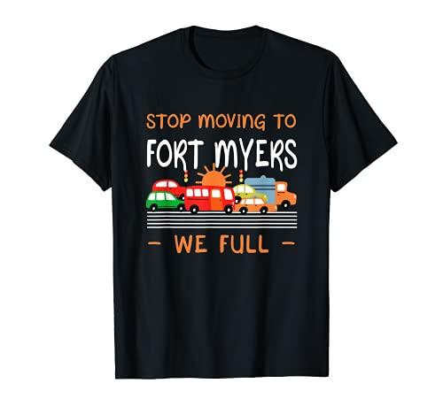 Dejar de mudarse a Fort Myers llenamos divertido Florida Humor FL Camiseta