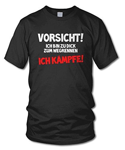 Vorsicht! ICH Bin ZU DICK ZUM WEGRENNEN - ICH KÄMPFE! - Kult - Fun T-Shirt - Schwarz (Weiß) - Größe XXL