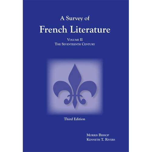 A Survey of French Literature, Vol. 2: The 17th Century (French Edition)