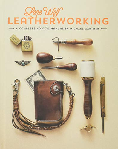Compare Textbook Prices for Lone Wolf Leatherworking: A Complete How-To Manual  ISBN 9781584236610 by Gartner, Michael
