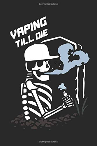 Vaping Till Die Journal: quitting smoking and vaping for dummies Notebook 120 Lined Pages Paperback
