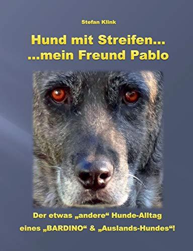 Hund mit Streifen ...: ... mein Freund Pablo