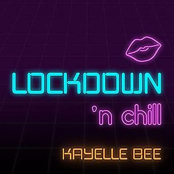 Lockdown 'n Chill