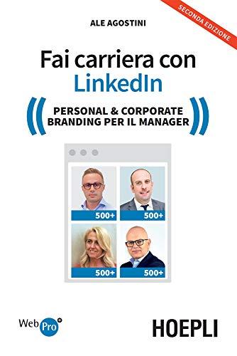 Fai carriera con Linkedin: Personal & Corporate Branding per il Manager