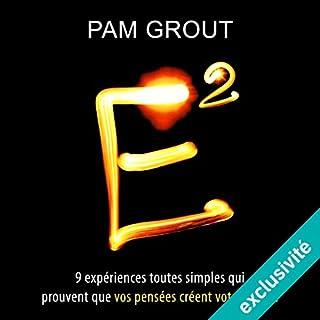 E2     Neuf expériences toutes simples qui prouvent que vos pensées créent votre réalité              De :                                                                                                                                 Pam Grout                               Lu par :                                                                                                                                 Sylvie Pardon                      Durée : 5 h et 21 min     12 notations     Global 4,3