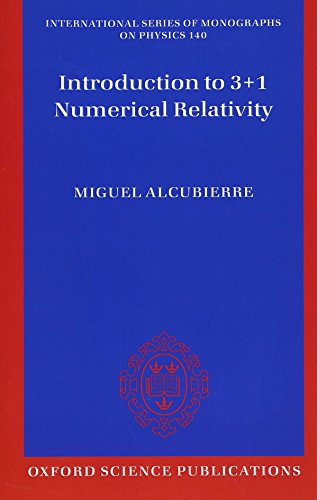 Introduction to 3+1 Numerical Relativity (International Series of Monographs on Physics): 140