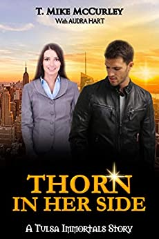 Thorn in Her Side - Twin Ravens MC: A Tulsa Immortals Story - Book 8 by [T. Mike McCurley, Audra Hart, Tulsa Immortals]