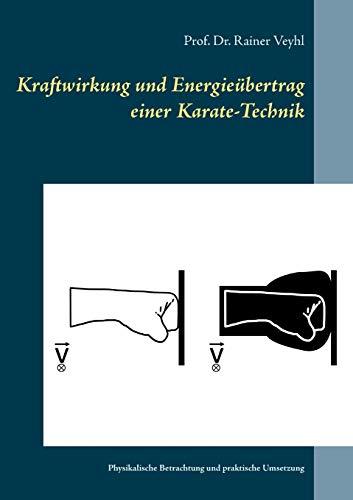 Kraftwirkung und Energieübertrag einer Karate-Technik: Physikalische Betrachtung und praktische Umsetzung