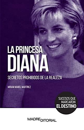 La princesa Diana: Secretos prohibidos de la realeza (SUCESOS QUE MARCARON EL DESTINO)