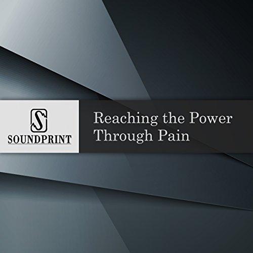 Reaching the Power Through Pain audiobook cover art