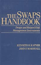 The Swaps Handbook: Swaps and Related Risk Management Instruments (New York Institute of Finance)