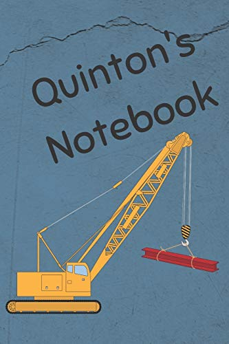 """Quinton's Notebook: Heavy Equipment Crane Cover 6x9"""" 200 pages personalized journal/notebook/diary (JR Journals and Notebooks for Quinton)"""