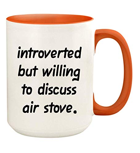 Introverted But Willing To Discuss Air Stove - 15oz Ceramic White Coffee Mug Cup, Orange