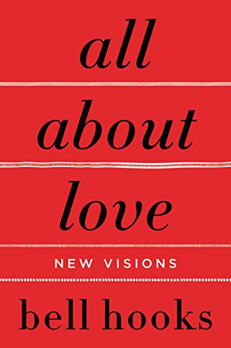All About Love: New Visions (Love Song to the Nation) Kindle Edition