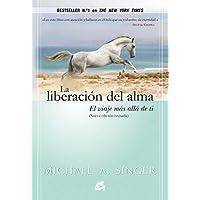 La Liberación Del Alma: El viaje más allá de ti mismo (Advaita)