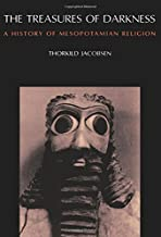 Best the treasures of darkness a history of mesopotamian religion Reviews