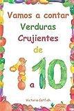 Vamos a contar Verduras Crujientes de 1 a 10: Las imágenes brillantes harán que el aprendizaje de números sea una alegría. Libro de conteo para niños de 1 a 3 años.