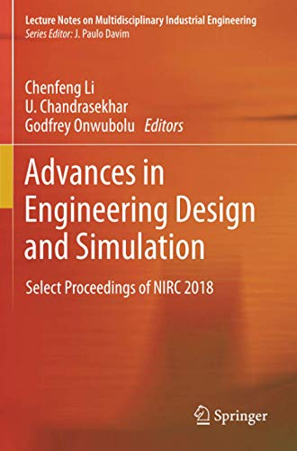 Advances in Engineering Design and Simulation: Select Proceedings of NIRC 2018 (Lecture Notes on Multidisciplinary Industrial Engineering)