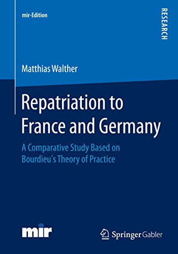 Repatriation to France and Germany: A Comparative Study Based on Bourdieu's Theory of Practice (mir-Edition) (English Edition)