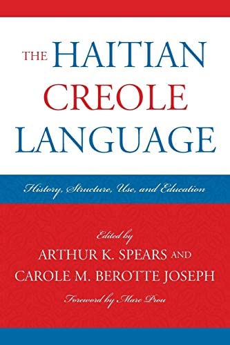 The Haitian Creole Language History Structure Use and Education Caribbean Studies product image