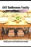 DIY Bathroom Vanity Plans: Build your own bathroom vanity