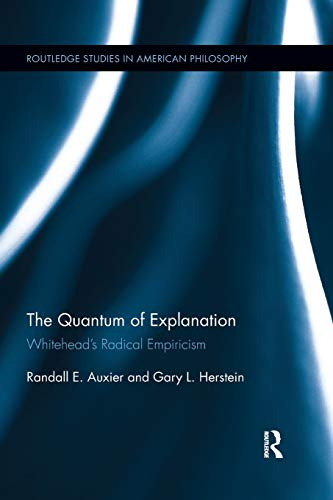 The Quantum of Explanation (Routledge Studies in American Philosophy)