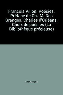 François Villon. Poésies. Préface de Ch.-M. Des Granges. Charles d'Orléans. Choix de poésies (La Bibliothèque précieuse)
