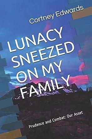 Lunacy Sneezed on my Family