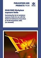 Workplace exposure limits: containing the list of workplace exposure limits for use with the Control of Substances Hazardous to Health Regulations 2002 (as amended) (Environmental hygiene - guidance notes)