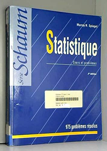 STATISTIQUE. Cours et problèmes, 2ème édition (Serie Schaum)