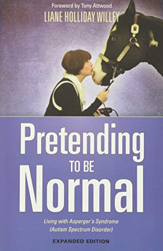 Pretending to be Normal: Living with Asperger's Syndrome (Autism Spectrum Disorder)