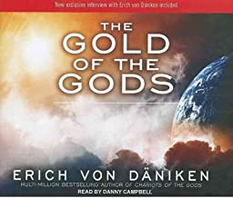 [ The Gold of the Gods - IPS [ THE GOLD OF THE GODS - IPS ] By Von Daniken, Erich ( Author )May-25-2011 Compact Disc