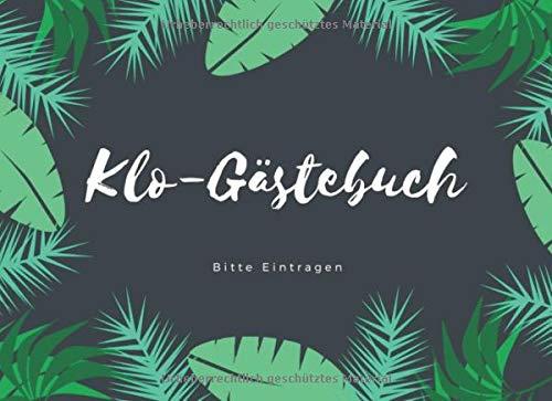 Klo-Gästebuch: Lustiges Eintragbuch für die Toilette - Das ideale WC Geschenk für Freunde und Familie - z.B. zum Einzug oder zur Einweihung (v. 4)