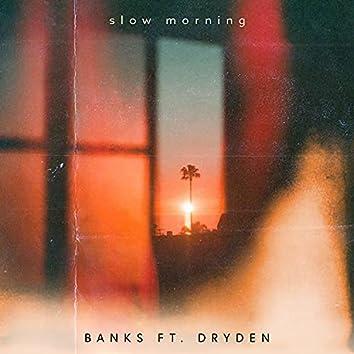 Slow Morning