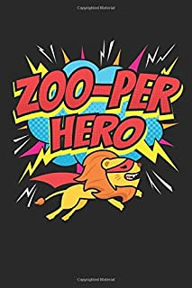 Zoo-per Hero: Zookeeper Journal, Blank Paperback Lined Notebook to write in, Zoo Keeper Gifts, 150 pages, college ruled