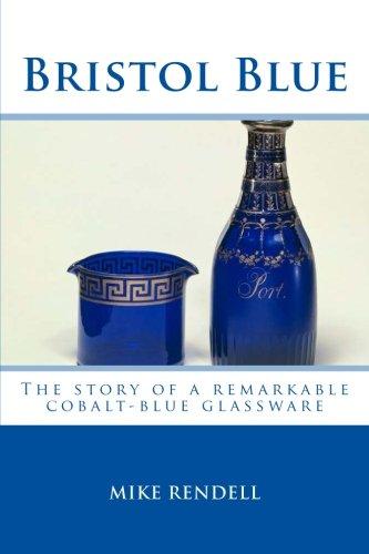 Bristol Blue: The story of a remarkable cobalt blue glassware