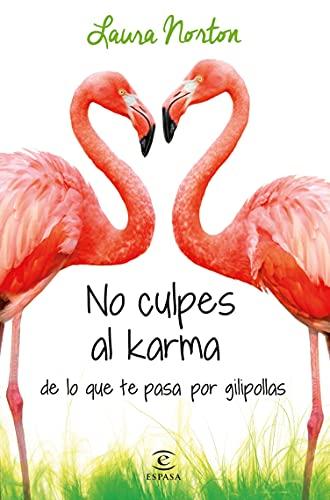 No culpes al karma de lo que te pasa por gilipollas (ESPASA...