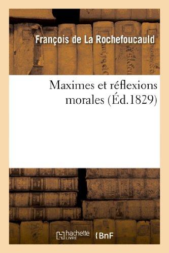 Maximes et réflexions morales (Éd.1829) (Litterature)