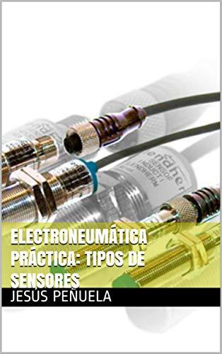 Electroneumática práctica: tipos de sensores